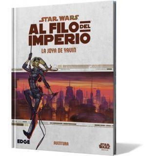 STAR WARS: AL FILO DEL IMPERIO. LA JOYA DE YAVIN