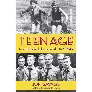 Teenage. La invención de la juventud, 1875-1945