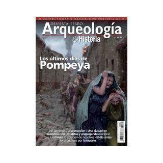 Desperta Ferro Arqueología e Historia 24 Los últimos días de Pompeya
