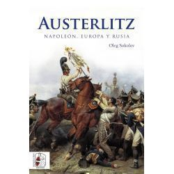 Austerlitz. Napoleón, Europa y Rusia