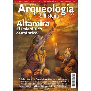 Arqueología e Historia 28. Altamira. El Paleolítico cantábrico