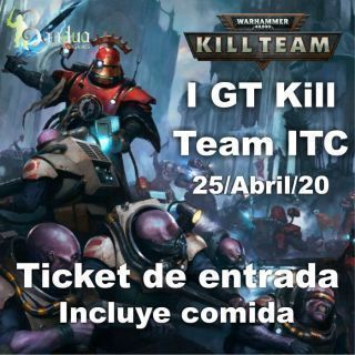 Ticket Kill Team ITC 25/04/20 + Comida