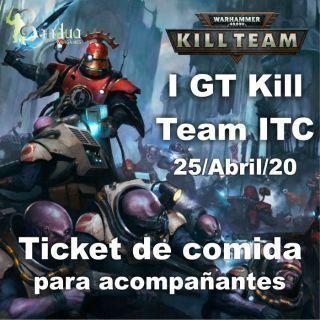 Ticket Kill Team ITC 25/04/20 Solo comida (Para acompañantes)