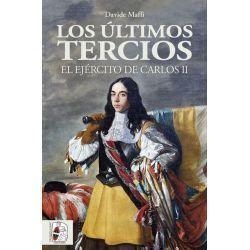 Los últimos tercios. El Ejército de Carlos II