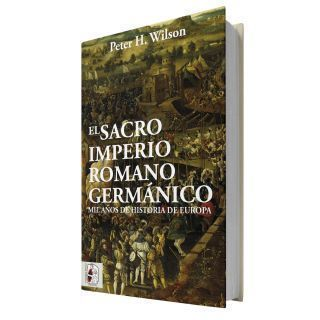 El Sacro Imperio Romano Germánico. Mil años de historia de Europa