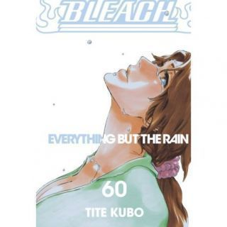 Bleach 60: Everything but the Rain