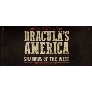 Dracula's America. Shadows Of The West